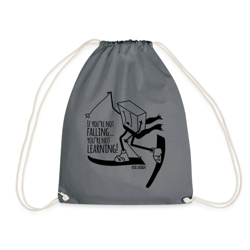 if you're not falling you're not learning - Drawstring Bag