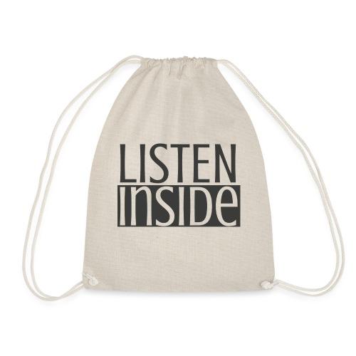 LISTEN INSIDE, graue Schrift - Turnbeutel