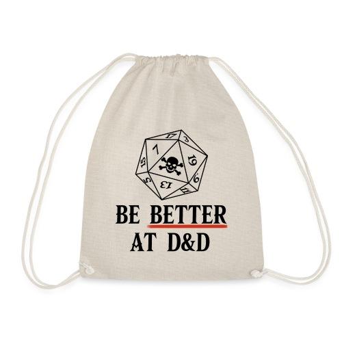 Be Better At D&D - Drawstring Bag