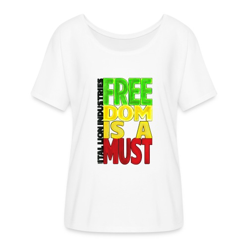 Freedom is a must - Women's Batwing-Sleeve T-Shirt by Bella + Canvas