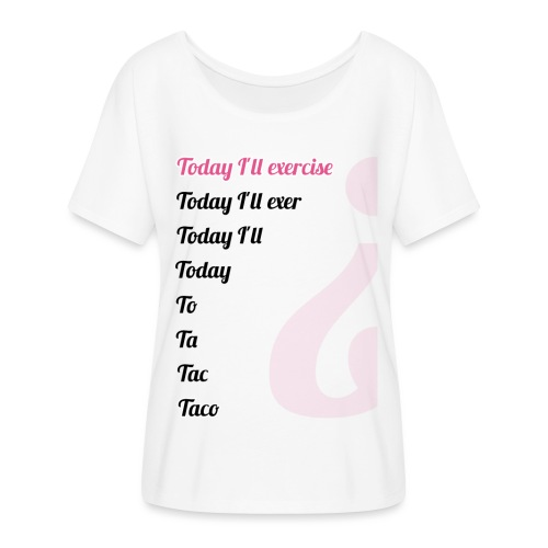 '' TODAY I'LL EXERCISE ... '' - Women's Batwing-Sleeve T-Shirt by Bella + Canvas