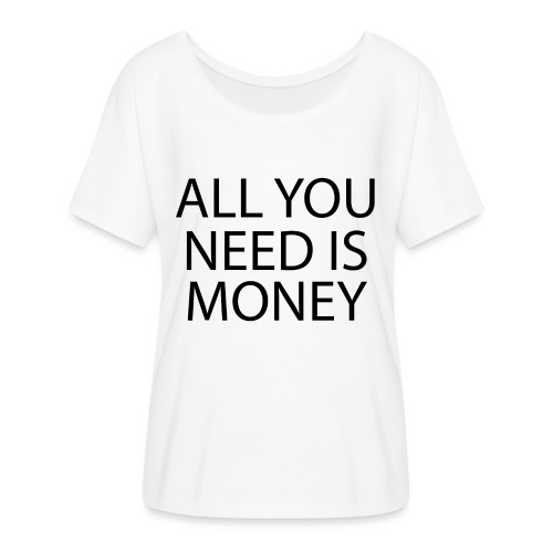 All you need is Money - T-skjorte med flaggermusermer for kvinner fra Bella + Canvas