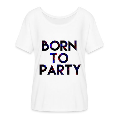 Born to Party - Women's Batwing-Sleeve T-Shirt by Bella + Canvas