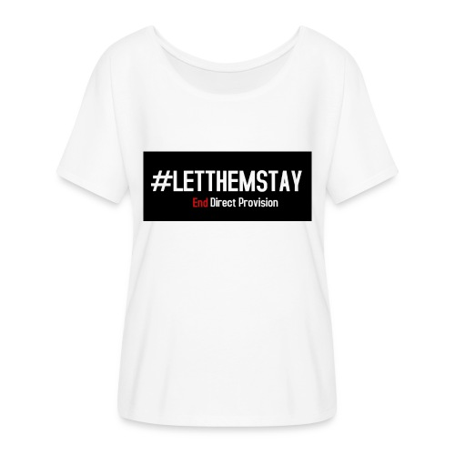 #letthemstay - Women's Batwing-Sleeve T-Shirt by Bella + Canvas