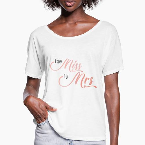 From Miss to Mrs - Women's Batwing-Sleeve T-Shirt by Bella + Canvas