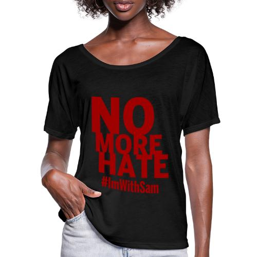 No More Hate- Red Text - Women's Batwing-Sleeve T-Shirt by Bella + Canvas