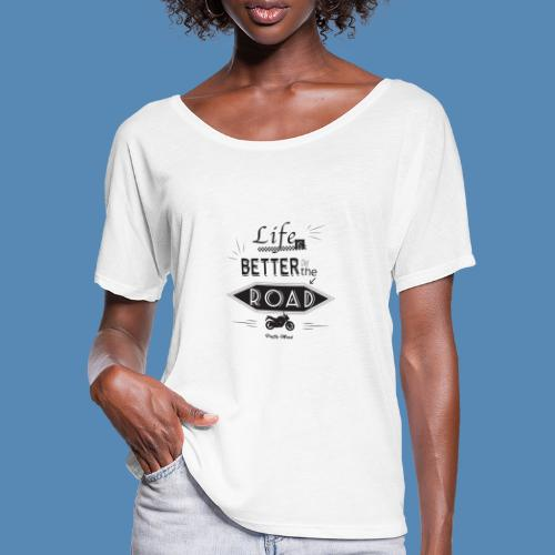 Moto - Life is better on the road - T-shirt manches chauve-souris Femme Bella + Canvas