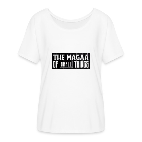 The magaa of small things - Women's Batwing-Sleeve T-Shirt by Bella + Canvas