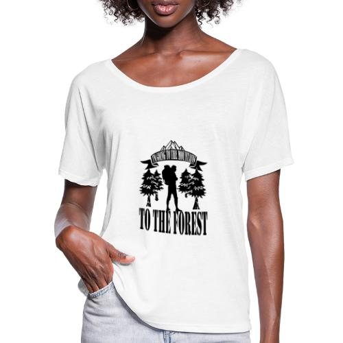 I m going to the mountains to the forest - Women's Batwing-Sleeve T-Shirt by Bella + Canvas