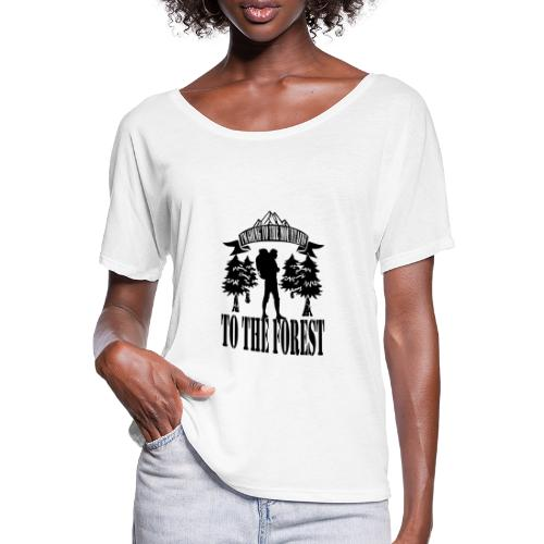 I m going to the mountains to the forest - Flowy Women's T-Shirt by Bella + Canvas