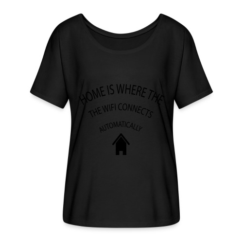 Home is where the Wifi connects automatically - Women's Batwing-Sleeve T-Shirt by Bella + Canvas