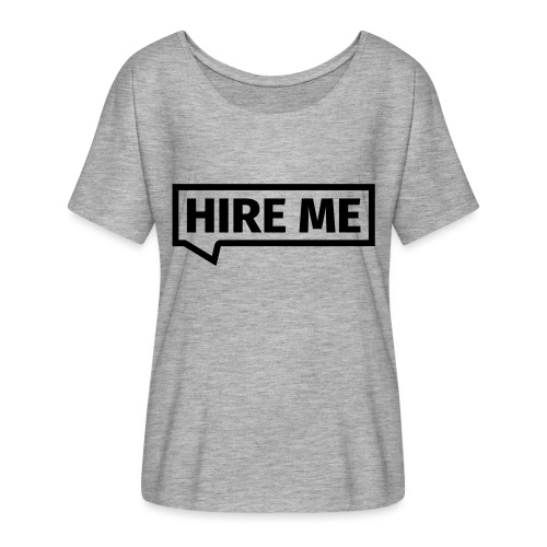 HIRE ME! (callout) - Women's Batwing-Sleeve T-Shirt by Bella + Canvas