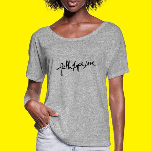 Faith Hope Love - Women's Batwing-Sleeve T-Shirt by Bella + Canvas