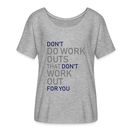 Don't do workouts - Women's Batwing-Sleeve T-Shirt by Bella + Canvas