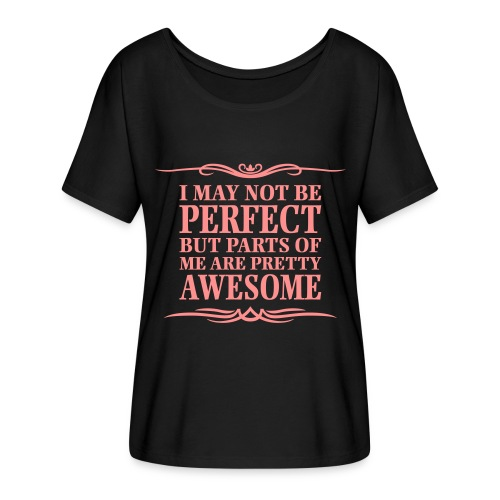 I May Not Be Perfect - Women's Batwing-Sleeve T-Shirt by Bella + Canvas