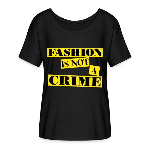 FASHION IS NOT A CRIME - Women's Batwing-Sleeve T-Shirt by Bella + Canvas