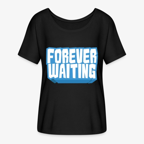Forever Waiting - Women's Batwing-Sleeve T-Shirt by Bella + Canvas