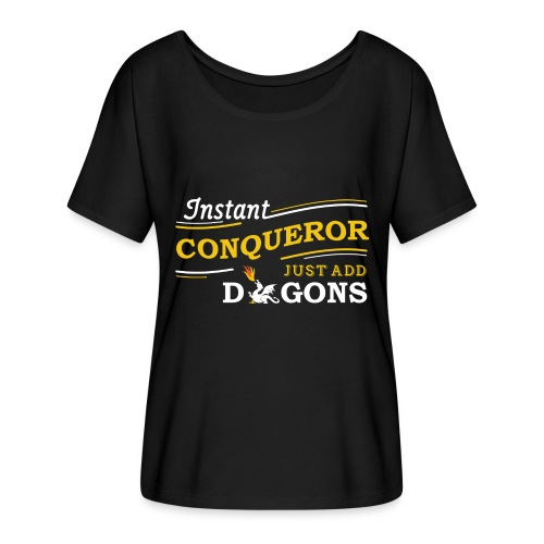 Instant Conqueror, Just Add Dragons - Women's Batwing-Sleeve T-Shirt by Bella + Canvas