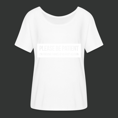 Please be patient - Women's Batwing-Sleeve T-Shirt by Bella + Canvas