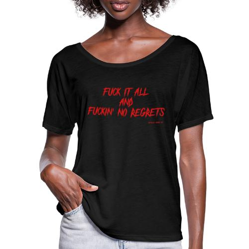 F ** k it All and F ** kin No Regrets - Women's Batwing-Sleeve T-Shirt by Bella + Canvas