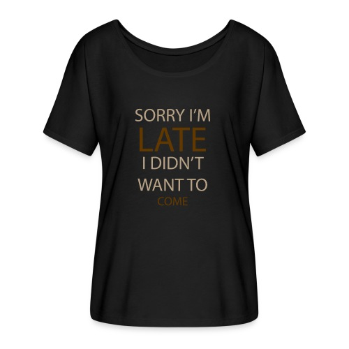 Sorry im late - Dame T-shirt med flagermusærmer fra Bella + Canvas