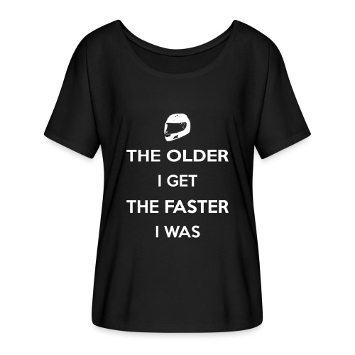 The Older I Get The Faster I Was - Women's Batwing-Sleeve T-Shirt by Bella + Canvas