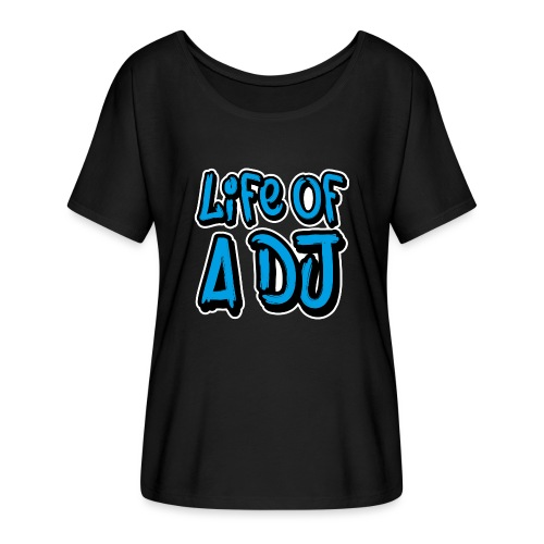 Life of a DJ- Blue - Women's Batwing-Sleeve T-Shirt by Bella + Canvas