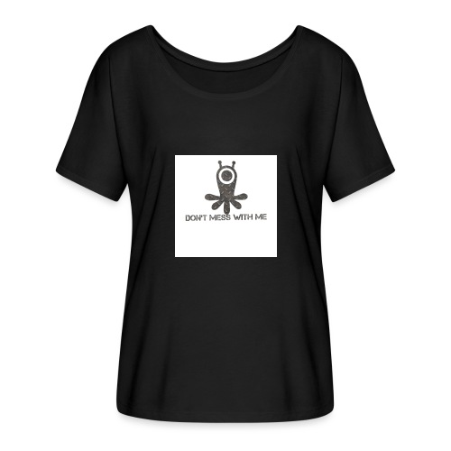 Dont mess whith me logo - Women's Batwing-Sleeve T-Shirt by Bella + Canvas