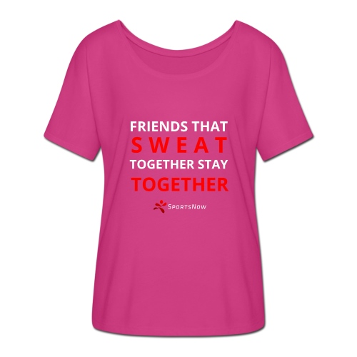 Friends that SWEAT together stay TOGETHER - Frauen T-Shirt mit Fledermausärmeln von Bella + Canvas
