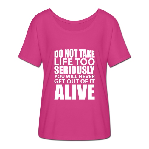 do not take life too seriously - T-skjorte med flaggermusermer for kvinner fra Bella + Canvas