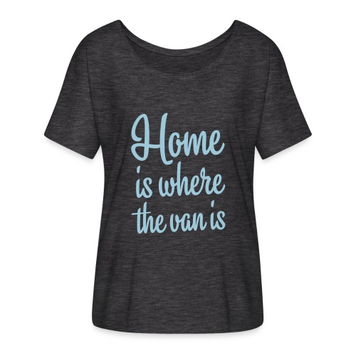 Home is where the van is - Autonaut.com - Women's Batwing-Sleeve T-Shirt by Bella + Canvas