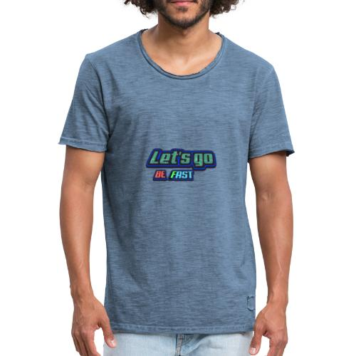 Lets go 2 be FAST - Mannen Vintage T-shirt