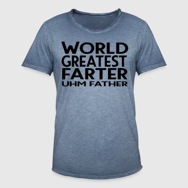 World greatest farter ... um ... father - Men's Vintage T-Shirt