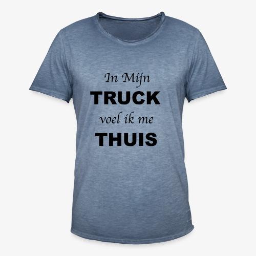In mijn TRUCK voel ik me THUIS - Mannen Vintage T-shirt