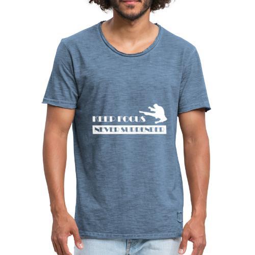 Keep Focus, Never Surrender - T-shirt vintage Homme