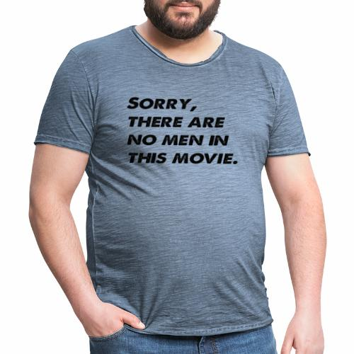 Sorry, there are no men in this movie. - Men's Vintage T-Shirt