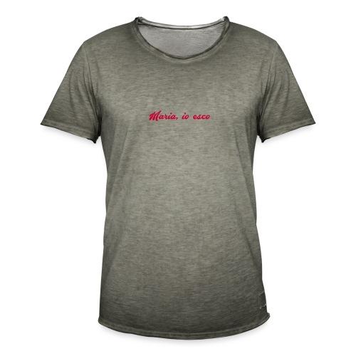 Maria, io esco - Maglietta vintage da uomo