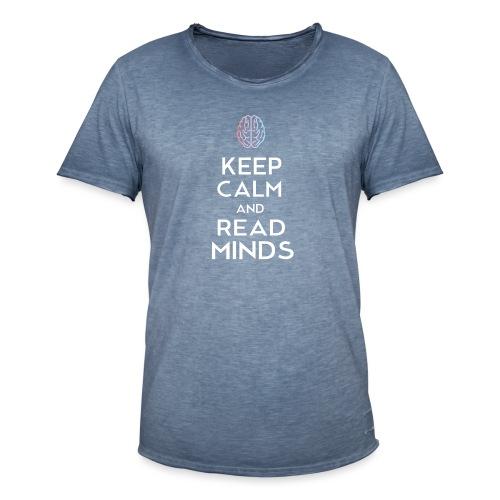 Keep Calm And Read Minds - Männer Vintage T-Shirt