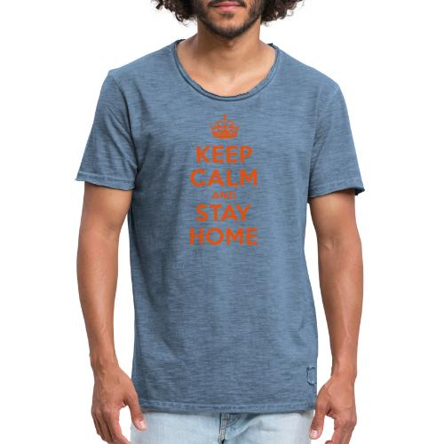 KEEP CALM and STAY HOME - Männer Vintage T-Shirt