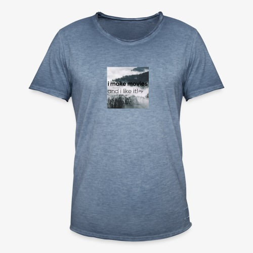 i make movies, and i like it - Mannen Vintage T-shirt