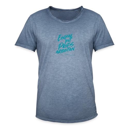 Einmal mit Profis arbeiten - Männer Vintage T-Shirt