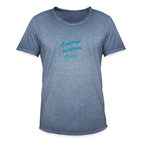 Einatmen - Ausatmen - Männer Vintage T-Shirt