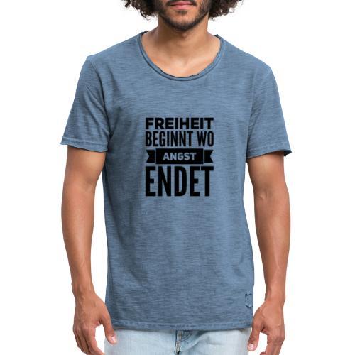 Freiheit beginnt wo Angst endet - Männer Vintage T-Shirt