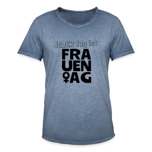 Jeder Tag ist Frauentag! - Männer Vintage T-Shirt