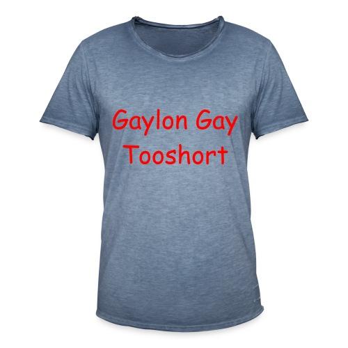 Gaylon Gay Tooshort - Men's Vintage T-Shirt