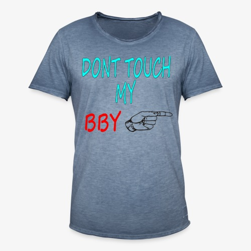 DONT TOUCH MY BBY - Camiseta vintage hombre