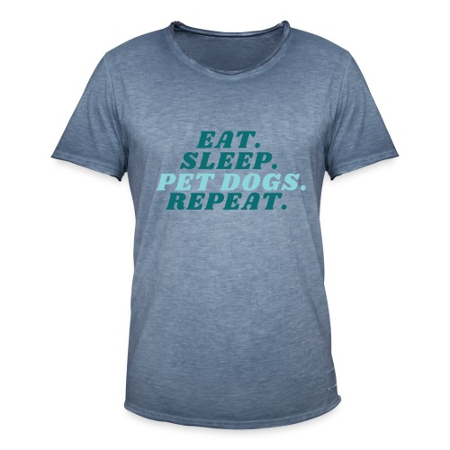 Eat. Sleep. Pet dogs. Repeat. - Vintage-T-skjorte for menn