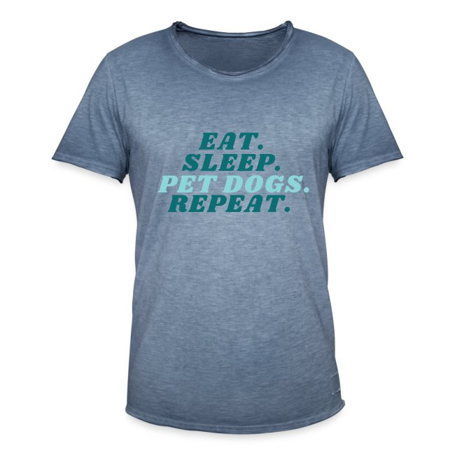 Eat. Sleep. Pet dogs. Repeat.