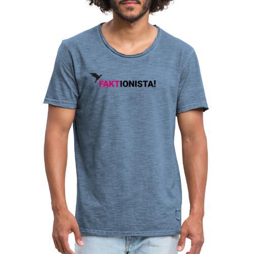 Faktionista! - Männer Vintage T-Shirt