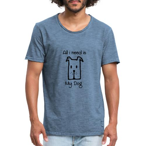 all i need is my dog - T-shirt vintage Homme